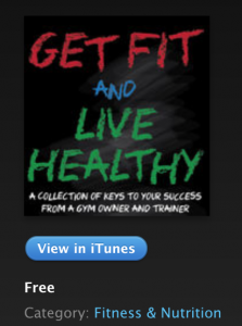 Get Fit and Live Healthy Podcasts Available on iTunes!